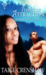 Power of Attraction - Taige Crenshaw