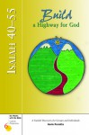 Isaiah 40-55: Build a Highway for God : A Guided Discovery for Groups and Individuals (Six Weeks With the Bible : Catholic Perspectives, Number 6) - Kevin Perrotta
