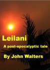 Leilani: A Post-Apocalyptic Tale - John Walters