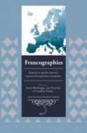 Francographies: Identite Et Alterite Dans Les Espaces Francophones Europeens - Susan Bainbrigge, Joy Charnley, Caroline Verdier