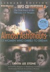 Almost Astronauts: 13 Women Who Dared to Dream [With CDROM] - Tanya Lee Stone, Susan Ericksen