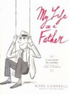 My Life As A Father - Ross Campbell, Shelley Gare, Barry Humphries