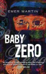 Baby Zero - Emer Martin