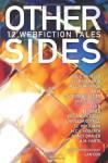 Other Sides: 12 Webfiction Tales - Zoe E. Whitten, G.L. Drummond, MeiLin Miranda