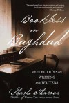 Bookless in Baghdad: Reflections on Writing and Writers - Shashi Tharoor