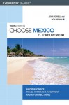 Choose Mexico for Retirement, 10th: Information for Travel, Retirement, Investment, and Affordable Living - John Howells, Don Merwin