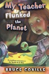 My Teacher Flunked the Planet - Bruce Coville