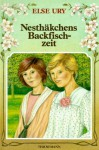 Nesthäkchens Backfischzeit - Else Ury