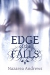 Edge of the Falls - Nazarea Andrews