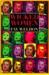 Wicked Women - Fay Weldon, Laura Hammond Hough
