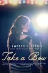Take a Bow - Elizabeth Eulberg