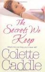 The Secrets We Keep - Colette Caddle