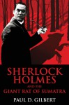 Sherlock Holmes and the Giant Rat of Sumatra - Paul D. Gilbert
