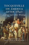 Tocqueville on America After 1840: Letters and Other Writings - Alexis de Tocqueville