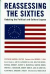 Reassessing the Sixties: Debating the Political and Cultural Legacy - Stephen Macedo, George F. Will