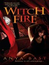 Witch Fire (Elemental Witches #1) - Anya Bast