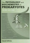 The Physiology and Biochemistry of Prokaryotes - David White
