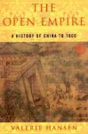 The Open Empire: A History of China Through 1600 - Valerie Hansen