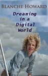 Dreaming in a Digital World - Blanche Howard