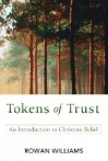 Tokens of Trust: An Introduction to Christian Belief - Rowan Williams