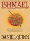 Ishmael: An Adventure of the Mind and Spirit (Audio) - Daniel Quinn, Anthony Heald
