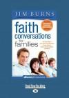 Faith Conversations for Families (Homelight) (Large Print 16pt) - Jim Burns