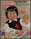 Celebrating Easter - Shelly Nielsen, Rosemary Wallner