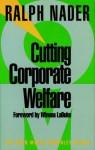 Cutting Corporate Welfare (Open Media Series) - Ralph Nader, Winona LaDuke