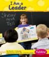 I Am a Leader - Sarah L. Schuette, Gail Saunders-Smith, Madonna Murphy