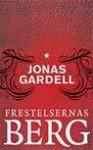 Frestelsernas berg - Jonas Gardell