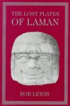 The Lost Plates of Laman - Bob Lewis