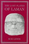 The Lost Plates of Laman - Bob Lewis
