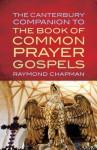 The Canterbury Companion to the Book of Common Prayer Gospels - Raymond Chapman