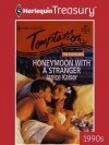 Honeymoon with a Stranger (Harlequin Temptation) - Janice Kaiser
