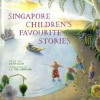 Singapore Children's Favorite Stories - Diane Taylor, L K Tay-Audouard