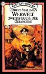 Der Gefangene (Werwelt,#2) - Robert Stallman, Mechtild Sandberg