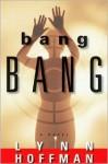 Bang Bang - Lynn Hoffman