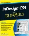 InDesign CS5 For Dummies - Galen Gruman
