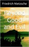 Beyond Good and Evil (Annotated) - Friedrich Nietzsche, Helen Zimmern