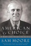 American by Choice: An Immigrant's Journey from Door-To-Door Sales to CEO - Sam Moore