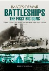 Battleships: The First Big Guns - Philip Kaplan