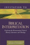 Invitation to Biblical Interpretation: Exploring the Hermeneutical Triad of History, Literature, and Theology (Invitation to Theological Studies Series) - Andreas J. Kxf6stenberger, Richard Patterson