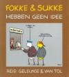 Fokke&Sukke hebben geen idee - John Reid, Jean-Marc van Tol, Bastiaan Geleijnse