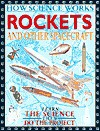 Rockets and Other Spacecraft - Nigel Hawkes, John Farndon, Alex Pang