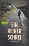 Ein reiner Schrei (German Edition) - Siobhan Dowd, Salah Naoura