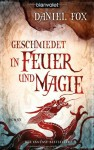 Geschmiedet in Feuer und Magie - Daniel Fox, Maike Claußnitzer
