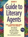 Guide to Literary Agents 2001: 570 Agents Who Sell What You Write - Donya Dickerson, Dickerson, Rachel Vater