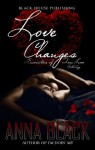 Love Changes (Encounters of True Love Anthology) - Anna Black, Shontrell Wade, Oddball Dsgn