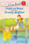 Frank and Beans and the Grouchy Neighbor - Kathy-Jo Wargin, Anthony Lewis