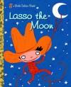Lasso the Moon - Trish Holland, Valeria Petrone